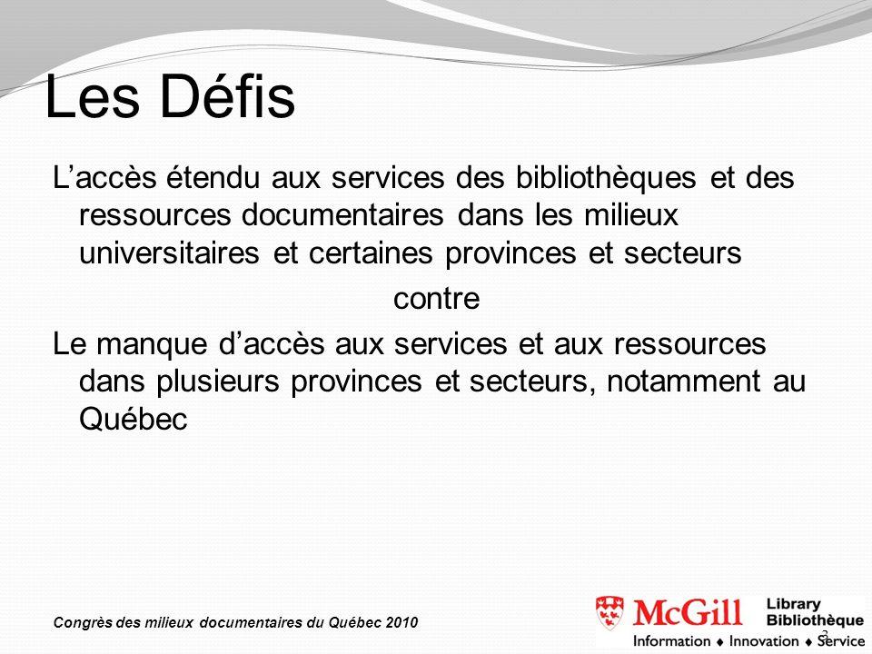 Congrès des milieux documentaires du Québec 2010 Les Défis Laccès étendu aux services des bibliothèques et des ressources documentaires dans les milie
