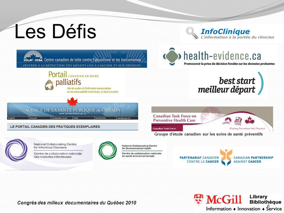 Congrès des milieux documentaires du Québec 2010 Les Défis 6 Groupe d étude canadien sur les soins de santé préventifs