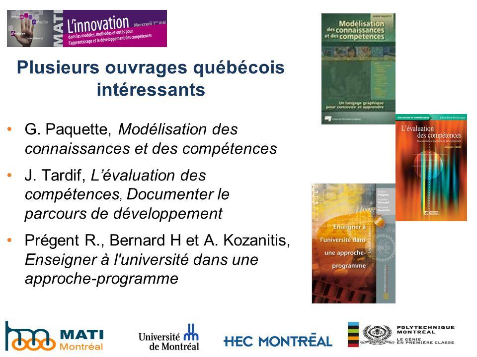 Plusieurs ouvrages québécois intéressants G. Paquette, Modélisation des connaissances et des compétences J. Tardif, Lévaluation des compétences, Docum