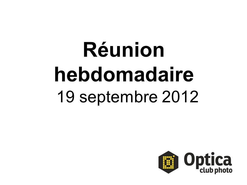 Réunion hebdomadaire 19 septembre 2012