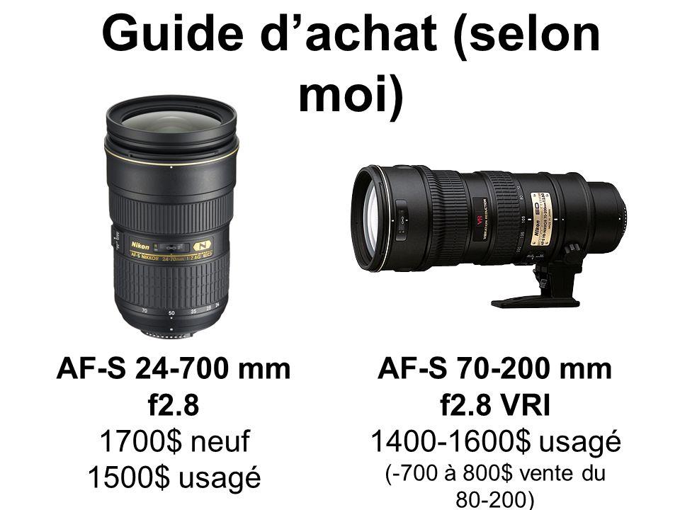 Guide dachat (selon moi) AF-S 24-700 mm f2.8 1700$ neuf 1500$ usagé AF-S 70-200 mm f2.8 VRI 1400-1600$ usagé (-700 à 800$ vente du 80-200)