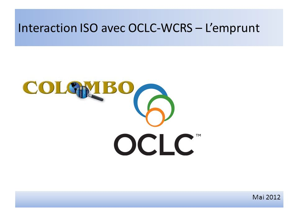 Interaction ISO avec OCLC-WCRS – Lemprunt Mai 2012