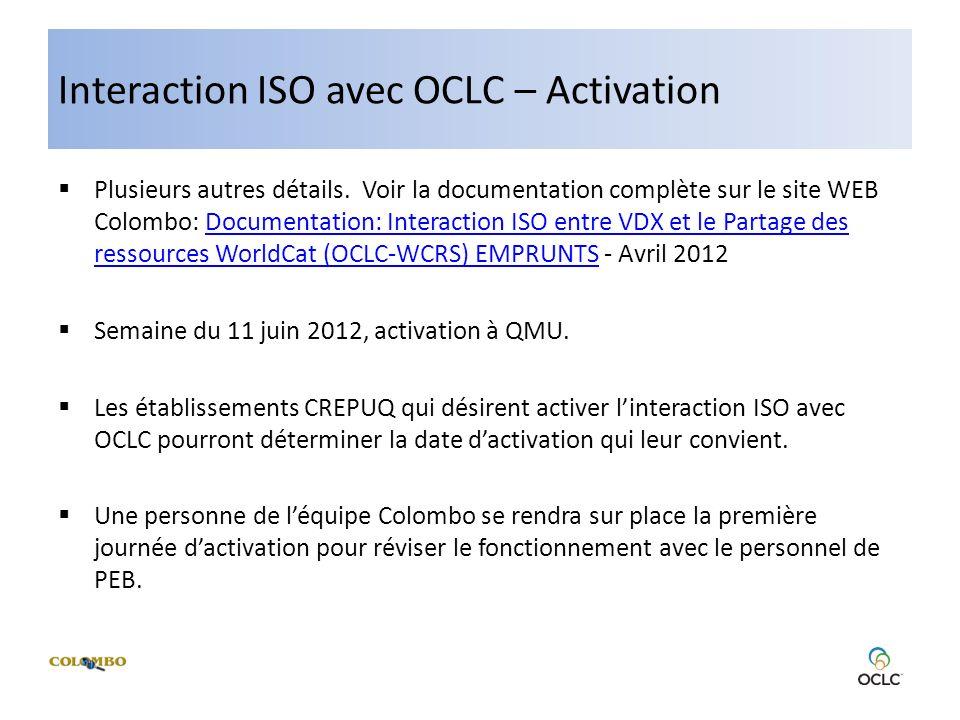 Interaction ISO avec OCLC – Activation Plusieurs autres détails. Voir la documentation complète sur le site WEB Colombo: Documentation: Interaction IS