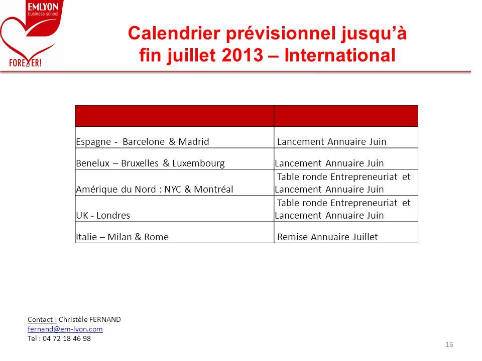 16 Calendrier prévisionnel jusquà fin juillet 2013 – International Contact : Christèle FERNAND fernand@em-lyon.com Tel : 04 72 18 46 98 Espagne - Barc