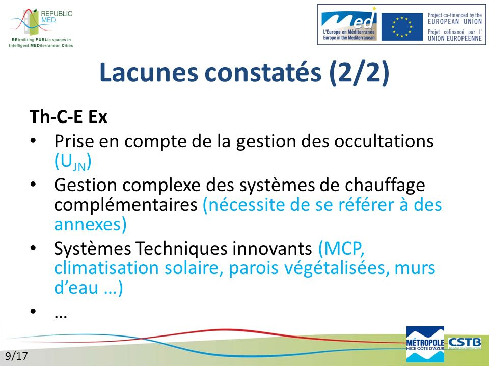 Methods (1/2) BUILDING CASES 3 National methods from (EPBD) Th-C-E-Ex: detailed method DPE-3CL: simplified method Energy Bills analysis: method when no available data 8 meteorological files to describe whole France