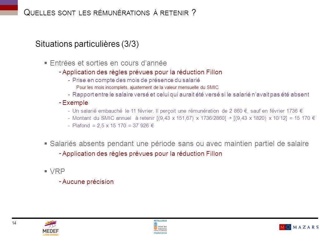 Q UELLES SONT LES RÉMUNÉRATIONS À RETENIR ? Situations particulières (3/3) Entrées et sorties en cours dannée - Application des règles prévues pour la