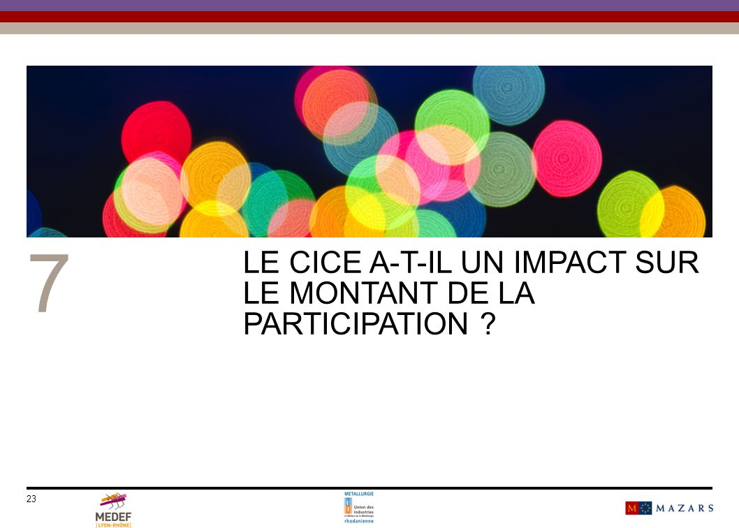 23 7 LE CICE A-T-IL UN IMPACT SUR LE MONTANT DE LA PARTICIPATION ?