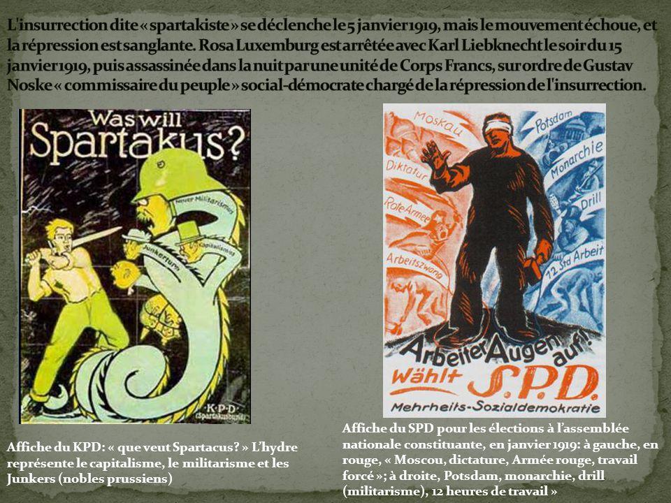 Affiche du KPD: « que veut Spartacus? » Lhydre représente le capitalisme, le militarisme et les Junkers (nobles prussiens) Affiche du SPD pour les éle