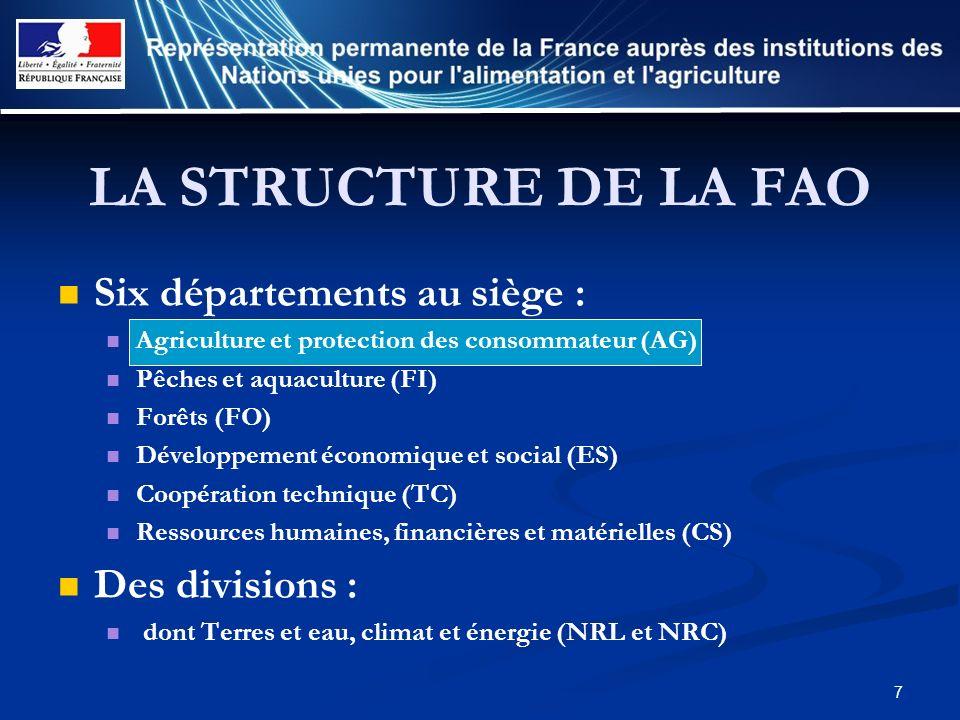 7 LA STRUCTURE DE LA FAO Six départements au siège : Agriculture et protection des consommateur (AG) Pêches et aquaculture (FI) Forêts (FO) Développem