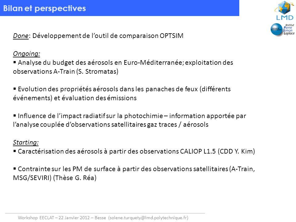 Workshop EECLAT – 22 Janvier 2012 – Besse (solene.turquety@lmd.polytechnique.fr) Bilan et perspectives Done: Développement de loutil de comparaison OP