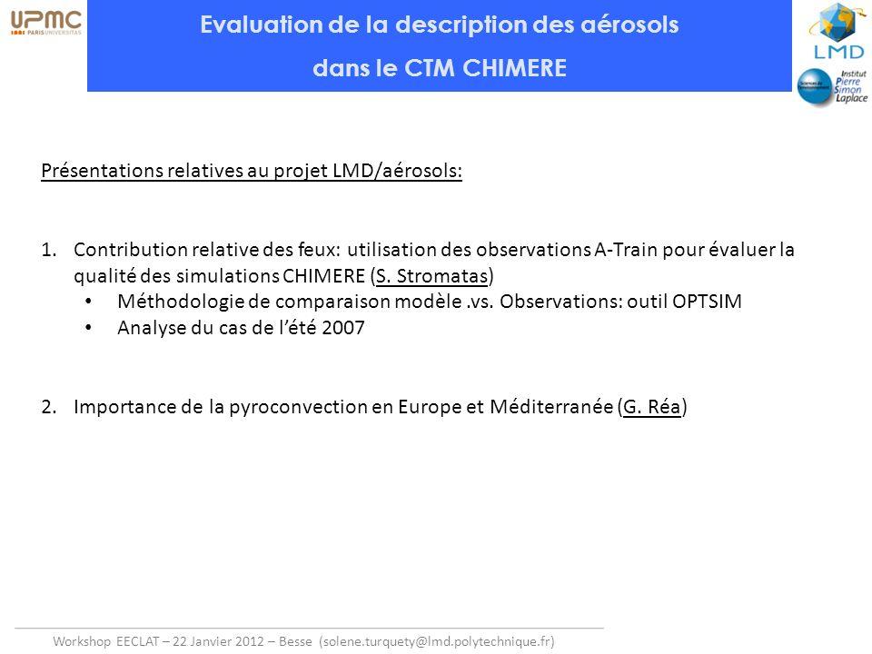 Workshop EECLAT – 22 Janvier 2012 – Besse (solene.turquety@lmd.polytechnique.fr) Evaluation de la description des aérosols dans le CTM CHIMERE Présent