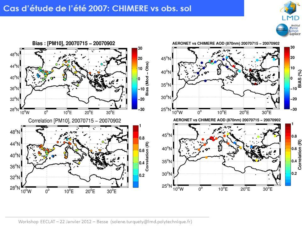 Workshop EECLAT – 22 Janvier 2012 – Besse (solene.turquety@lmd.polytechnique.fr) Cas détude de lété 2007: CHIMERE vs obs. sol