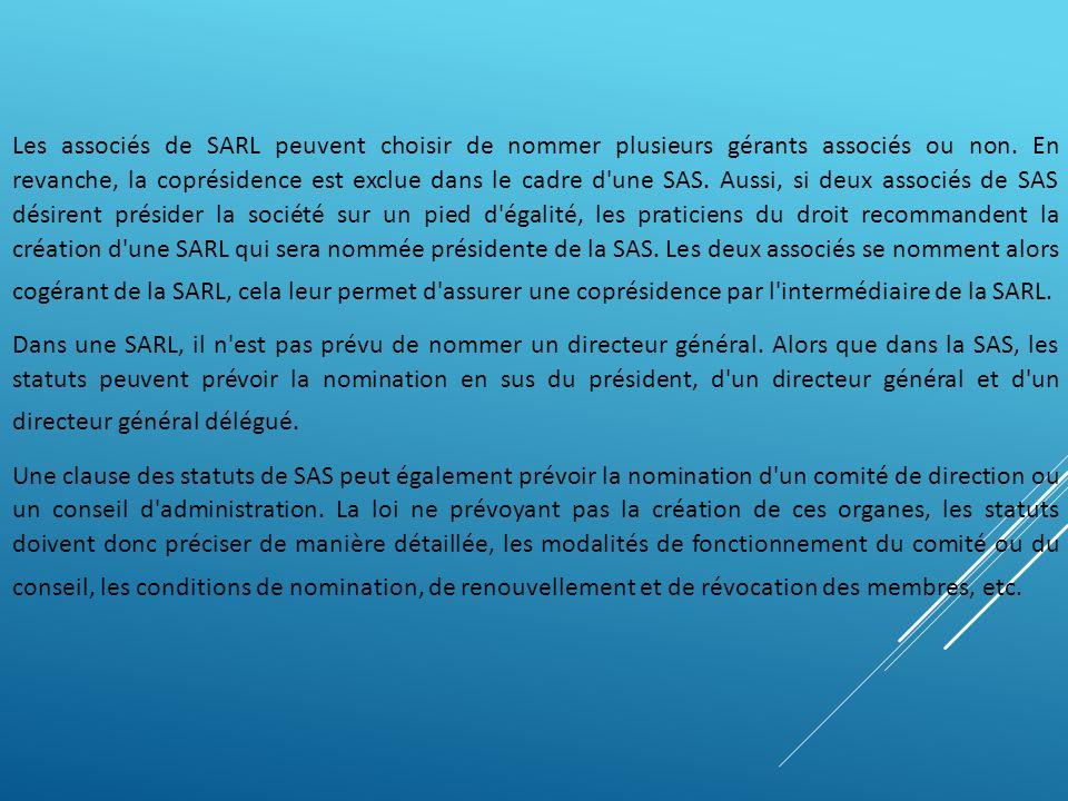 Les associés de SARL peuvent choisir de nommer plusieurs gérants associés ou non. En revanche, la coprésidence est exclue dans le cadre d'une SAS. Aus