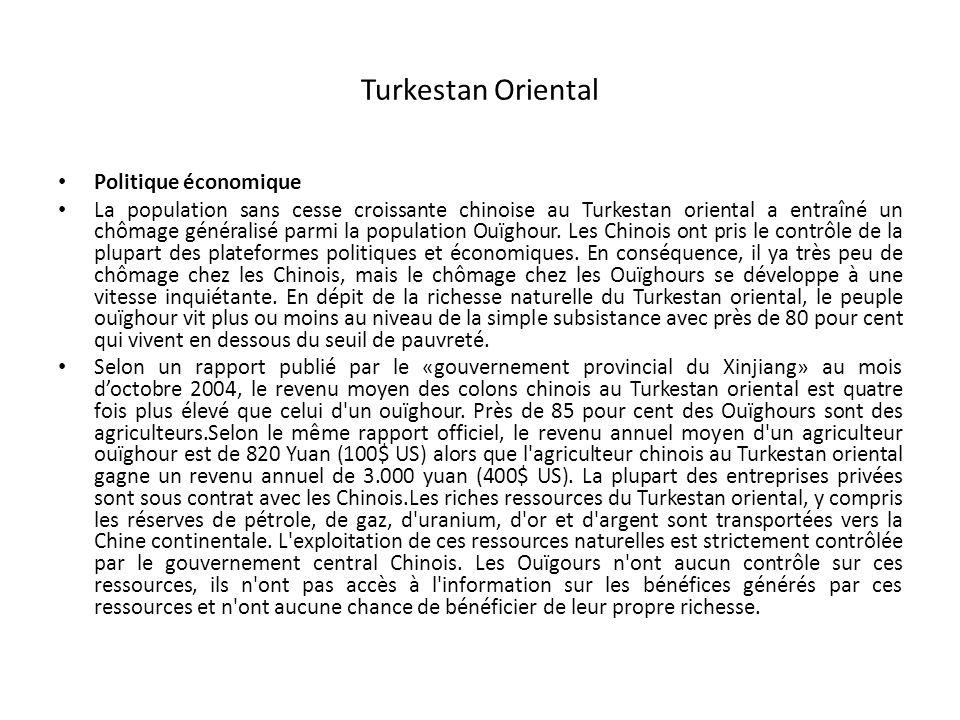 Turkestan Oriental Politique économique La population sans cesse croissante chinoise au Turkestan oriental a entraîné un chômage généralisé parmi la population Ouïghour.