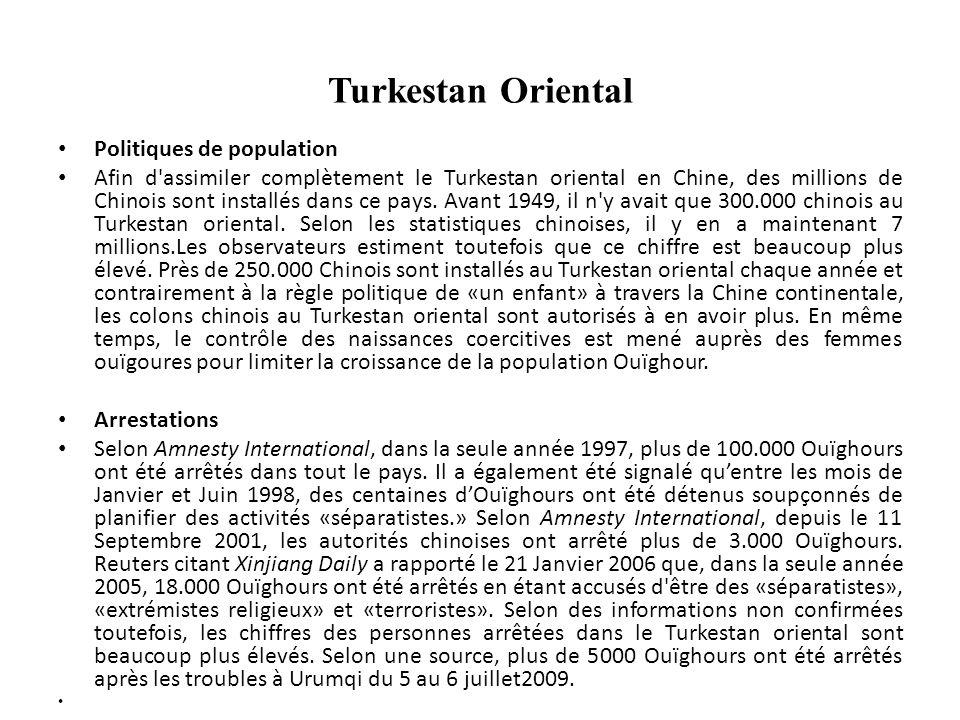 Turkestan Oriental Politiques de population Afin d assimiler complètement le Turkestan oriental en Chine, des millions de Chinois sont installés dans ce pays.