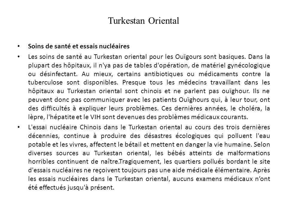 Turkestan Oriental Soins de santé et essais nucléaires Les soins de santé au Turkestan oriental pour les Ouïgours sont basiques.