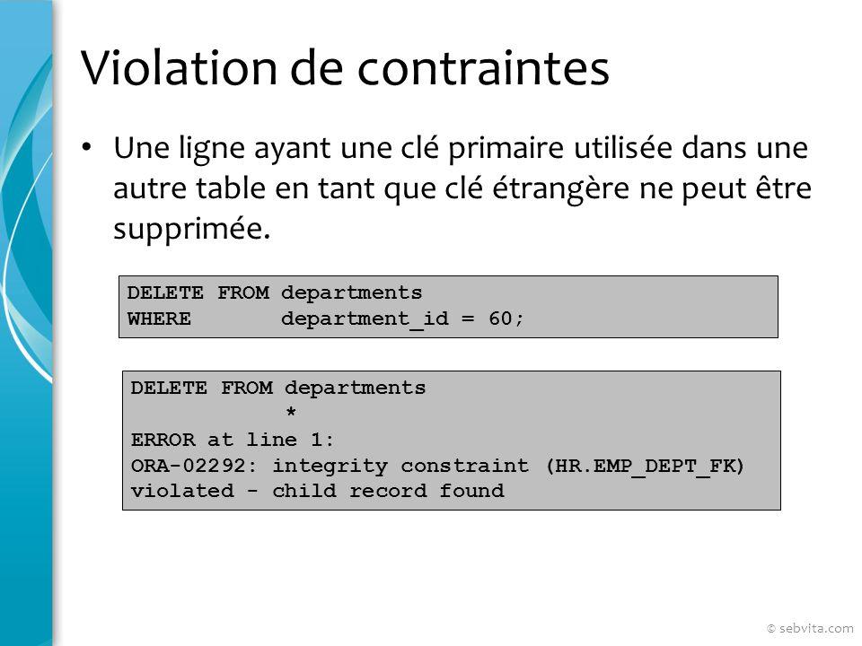 Violation de contraintes Une ligne ayant une clé primaire utilisée dans une autre table en tant que clé étrangère ne peut être supprimée.
