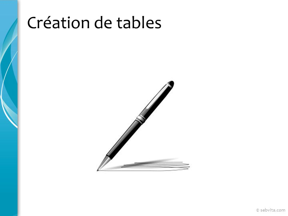 Création de tables © sebvita.com