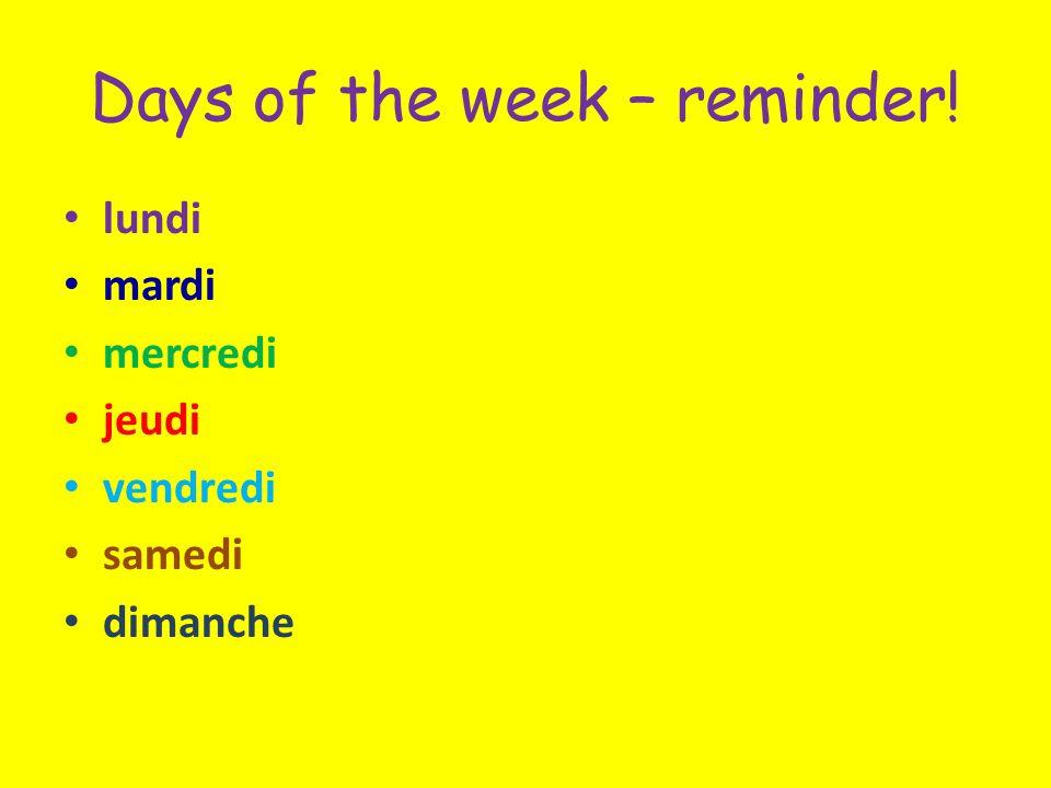 Days of the week – reminder! lundi mardi mercredi jeudi vendredi samedi dimanche