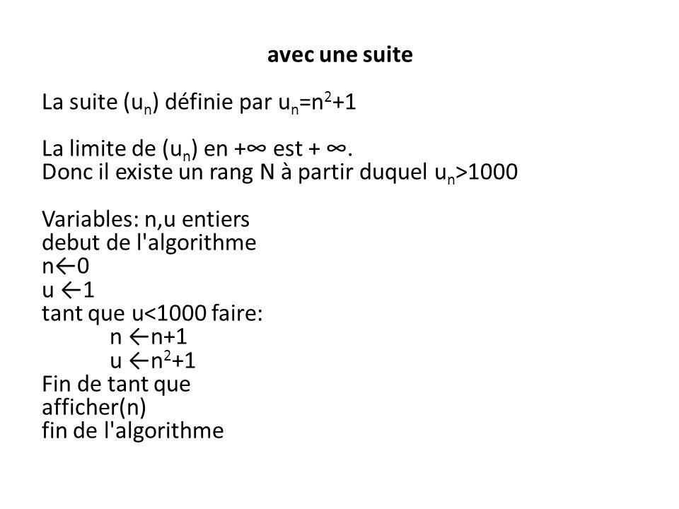 avec une suite La suite (u n ) définie par u n =n 2 +1 La limite de (u n ) en + est +.