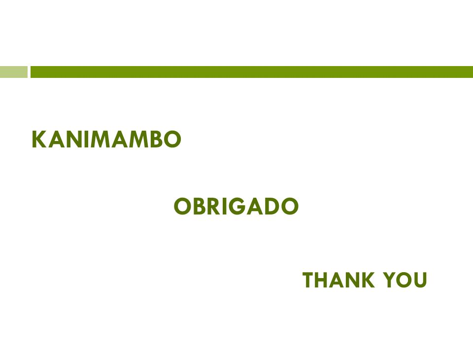 THANK YOU KANIMAMBO OBRIGADO