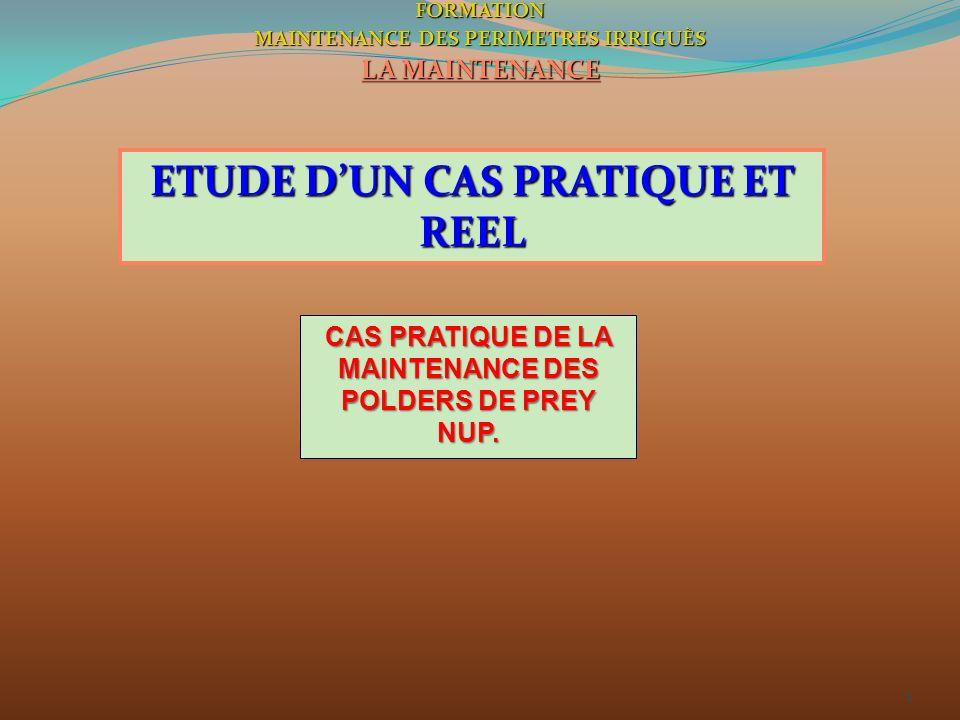 2FORMATION MAINTENANCE DES PERIMETRES IRRIGUÈS LA MAINTENANCE Présentation des infrastructures : Nous prendrons comme exemple pratique le cas de la maintenance des 6 polders de Prey Nup à Sihanoukville.