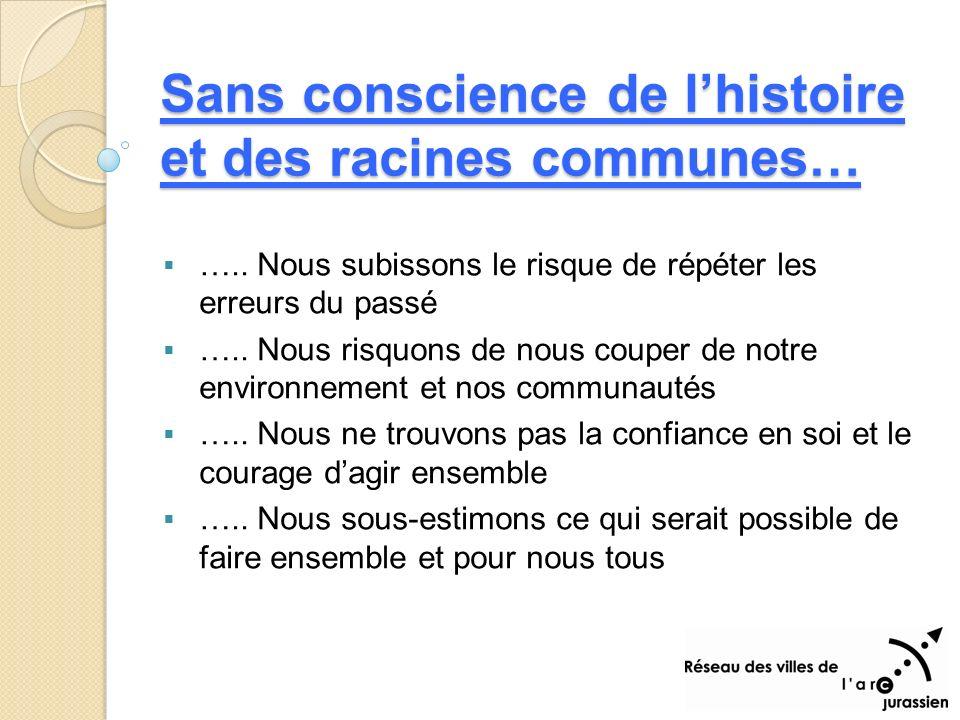Sans conscience de lhistoire et des racines communes… …..
