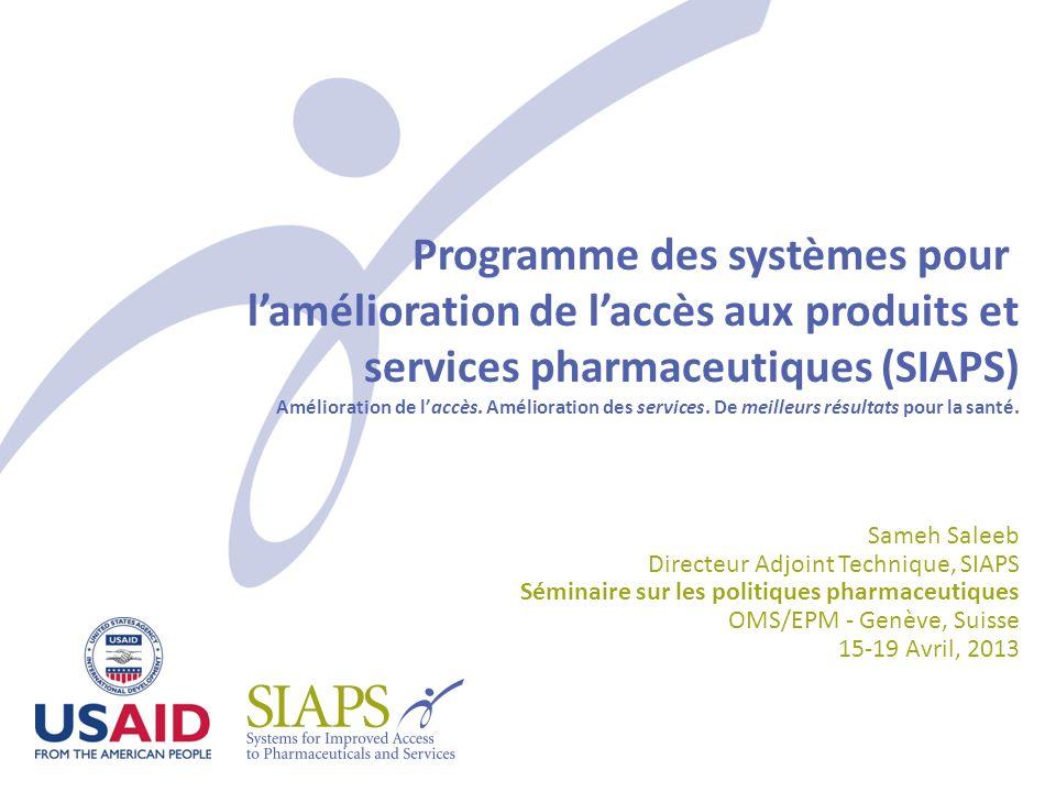 Programme des systèmes pour lamélioration de laccès aux produits et services pharmaceutiques (SIAPS) Amélioration de laccès. Amélioration des services