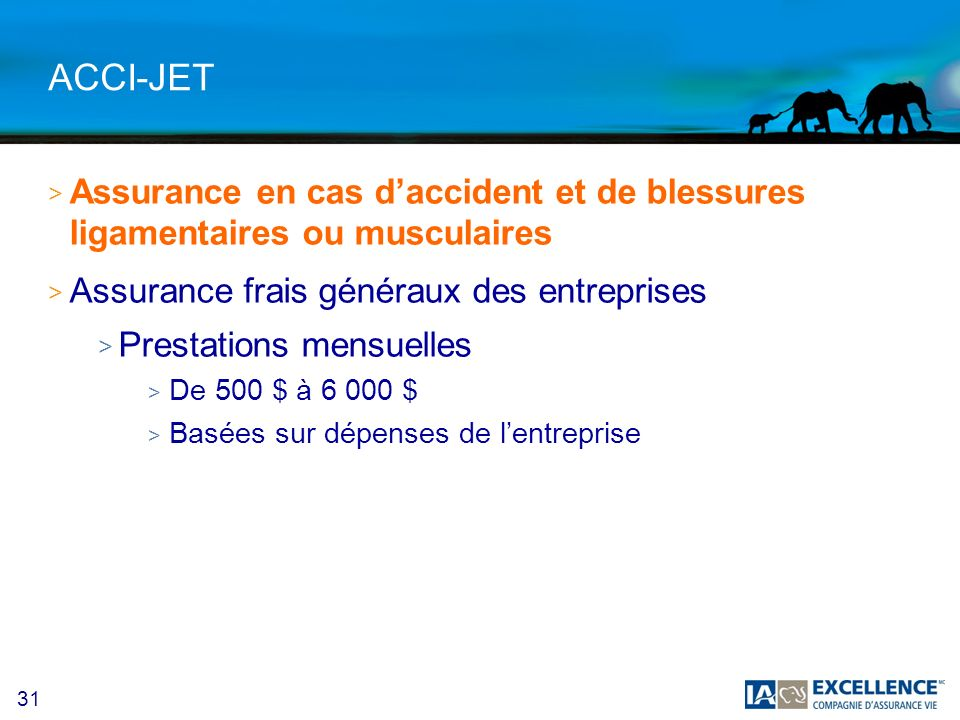 31 ACCI-JET > Assurance en cas daccident et de blessures ligamentaires ou musculaires > Assurance frais généraux des entreprises > Prestations mensuel