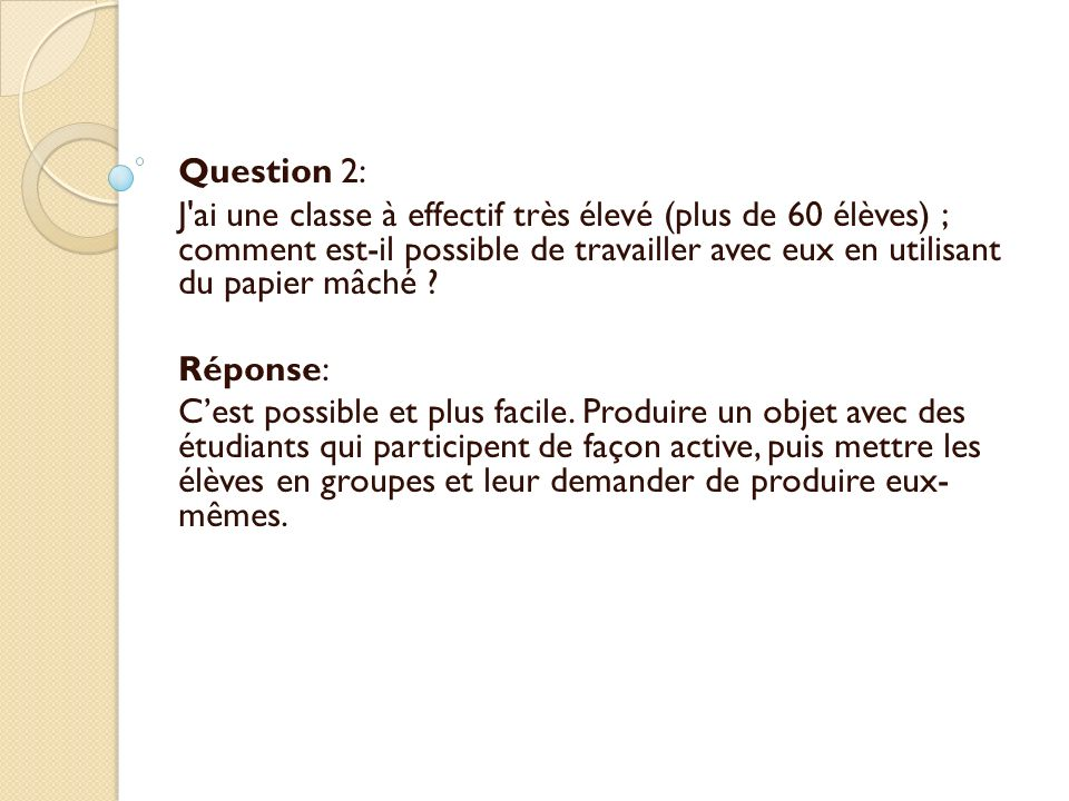 Question 3: Utilise-t-on la colle dans le processus de production.