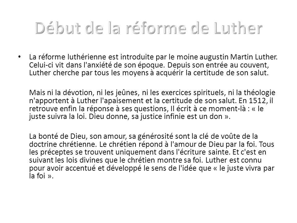 La réforme luthérienne est introduite par le moine augustin Martin Luther. Celui-ci vit dans l'anxiété de son époque. Depuis son entrée au couvent, Lu