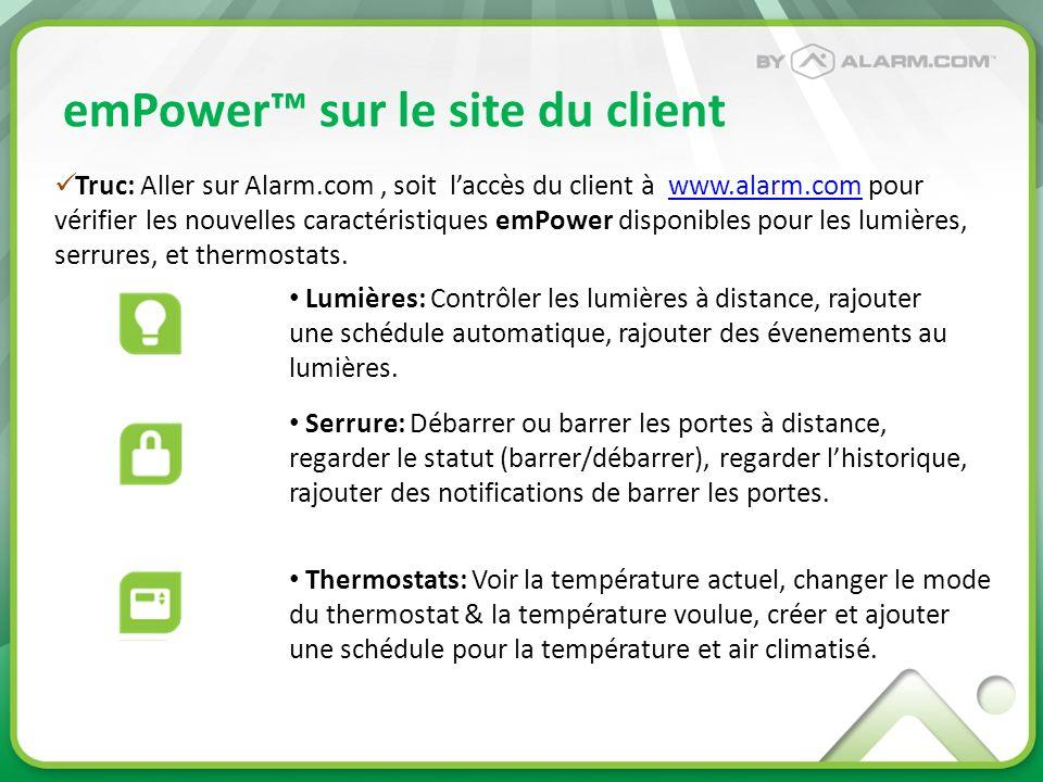 emPower sur le site de Alarm.com/Dealer emPower Plan de service: Rajouter ou enlever les caractéristiques dun plan emPower via le site de Alarm.com/Dealer.