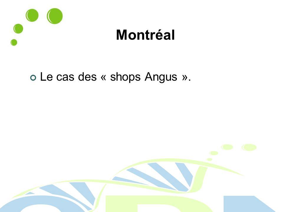 Montréal Le cas des « shops Angus ».
