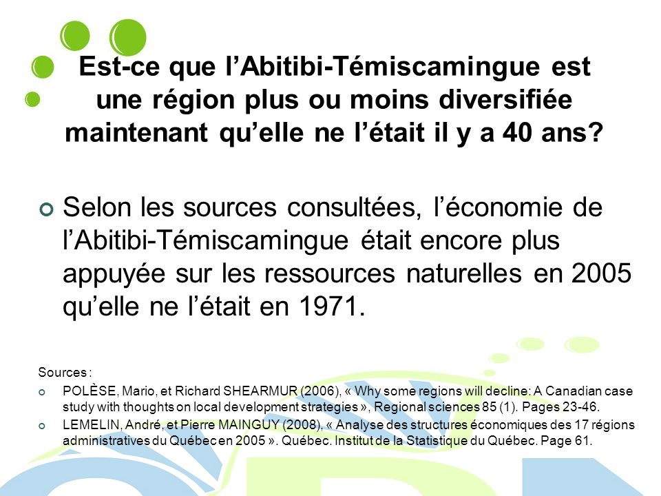 Est-ce que lAbitibi-Témiscamingue est une région plus ou moins diversifiée maintenant quelle ne létait il y a 40 ans.