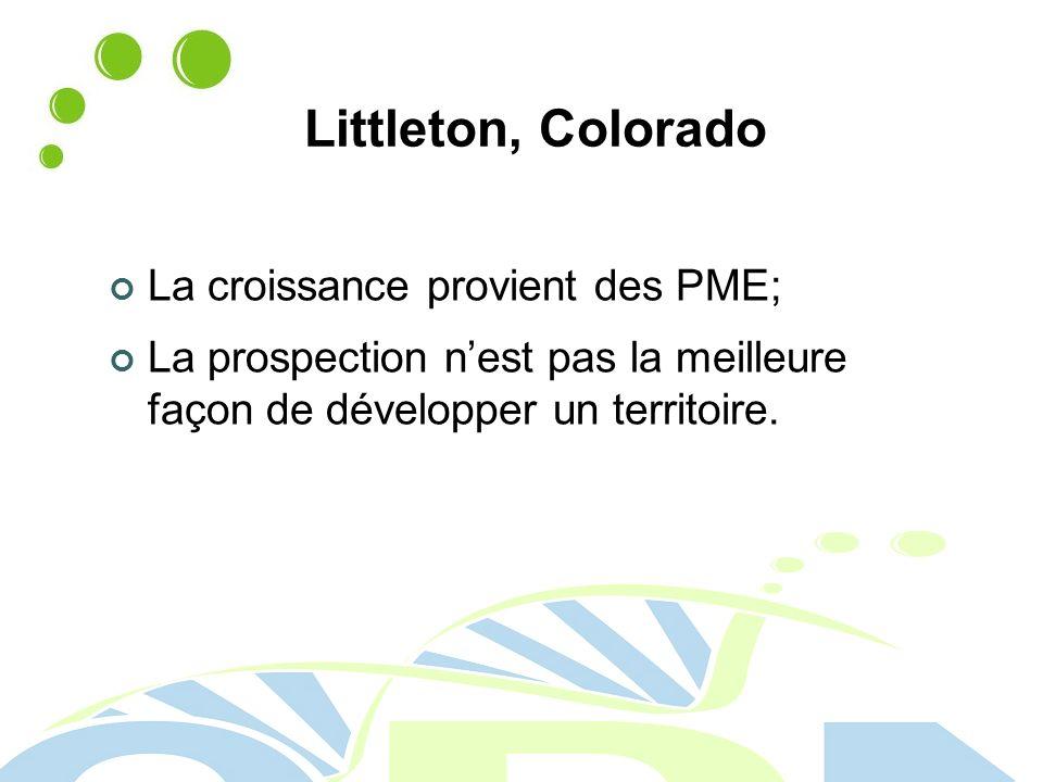 Littleton, Colorado La croissance provient des PME; La prospection nest pas la meilleure façon de développer un territoire.