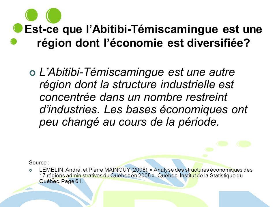 Est-ce que lAbitibi-Témiscamingue est une région dont léconomie est diversifiée.