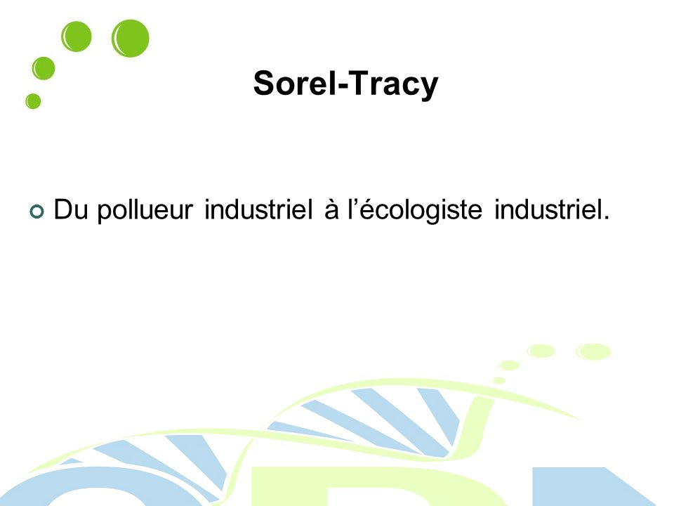 Sorel-Tracy Du pollueur industriel à lécologiste industriel.