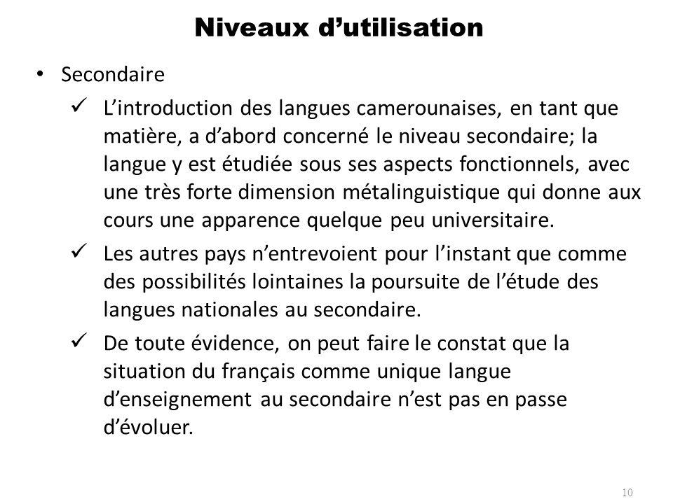Secondaire Lintroduction des langues camerounaises, en tant que matière, a dabord concerné le niveau secondaire; la langue y est étudiée sous ses aspe