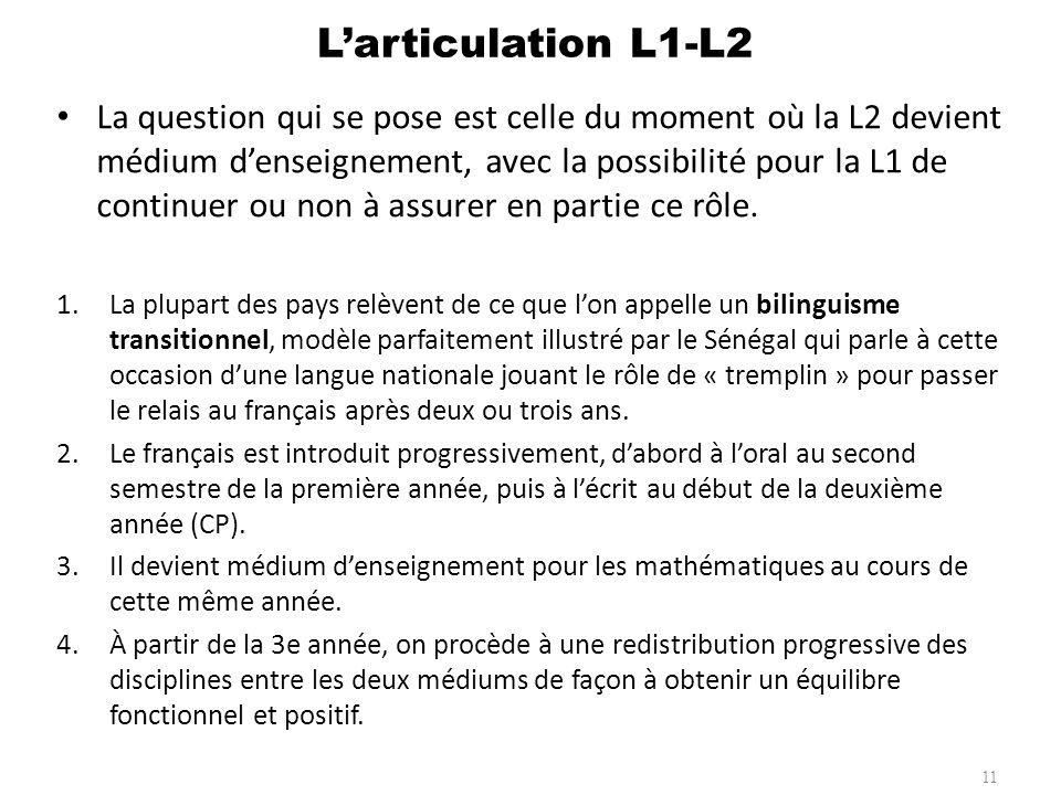 La question qui se pose est celle du moment où la L2 devient médium denseignement, avec la possibilité pour la L1 de continuer ou non à assurer en par