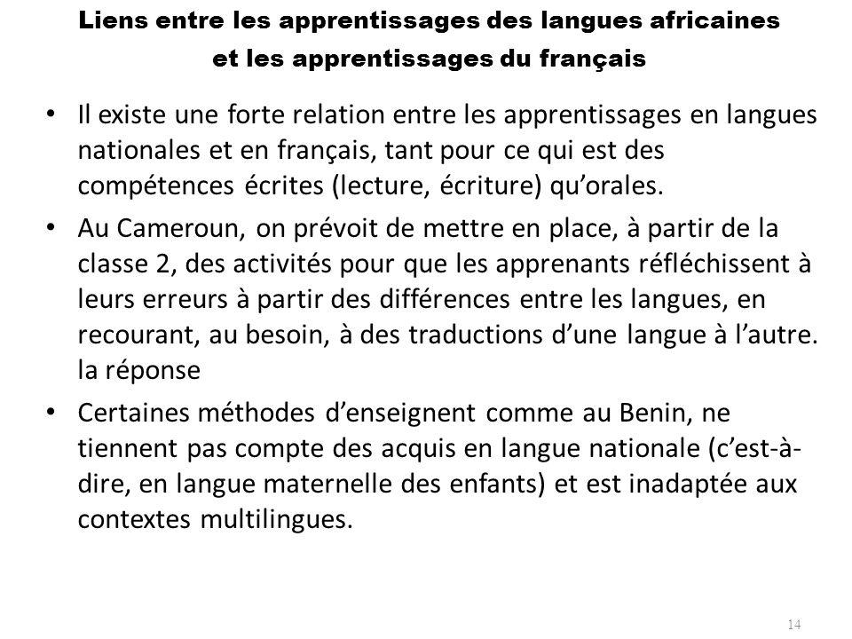 Il existe une forte relation entre les apprentissages en langues nationales et en français, tant pour ce qui est des compétences écrites (lecture, écr