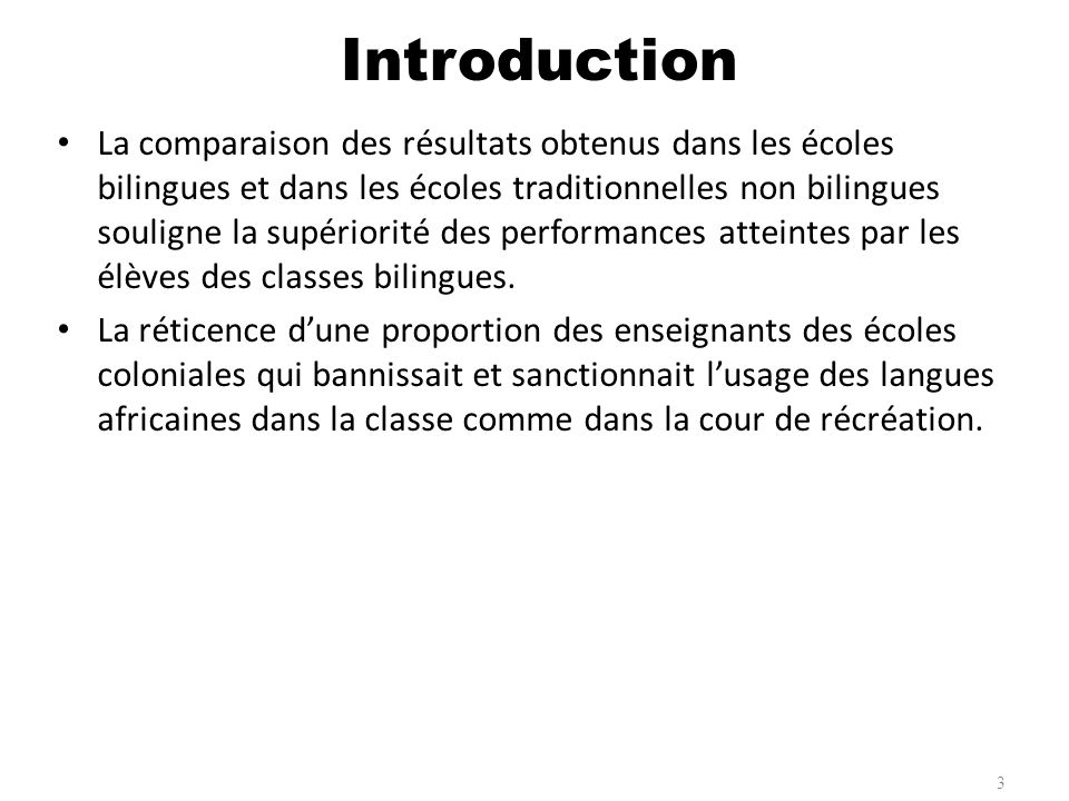 La comparaison des résultats obtenus dans les écoles bilingues et dans les écoles traditionnelles non bilingues souligne la supériorité des performanc