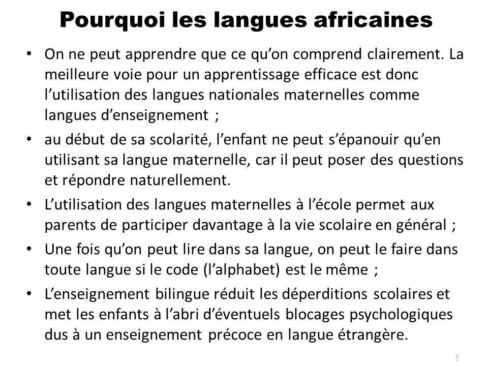 Chaque pays africains comporte plusieurs langues locales Niger (10), Mali (13), Sénégal (une vingtaine), Bénin (une cinquantaine), Burkina Faso (une soixantaine), Cameroun (250) RD Congo (plus de 400) Mais il y a quelques exceptions: Par exemple, au Burundi le kirundi est la langue première de 98 % de la population.