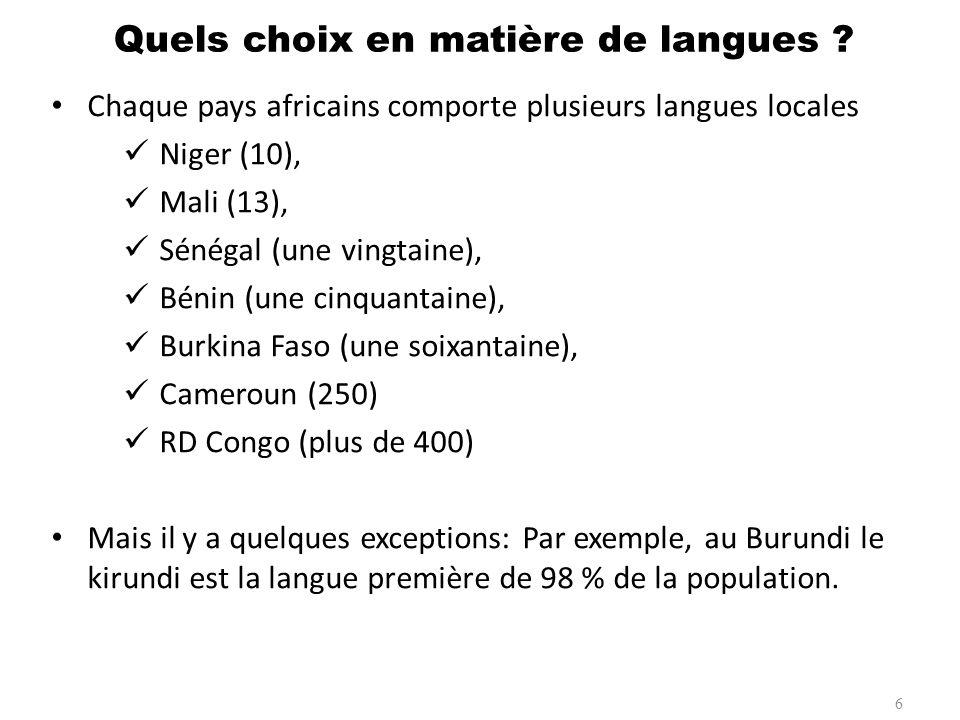 Chaque pays africains comporte plusieurs langues locales Niger (10), Mali (13), Sénégal (une vingtaine), Bénin (une cinquantaine), Burkina Faso (une s