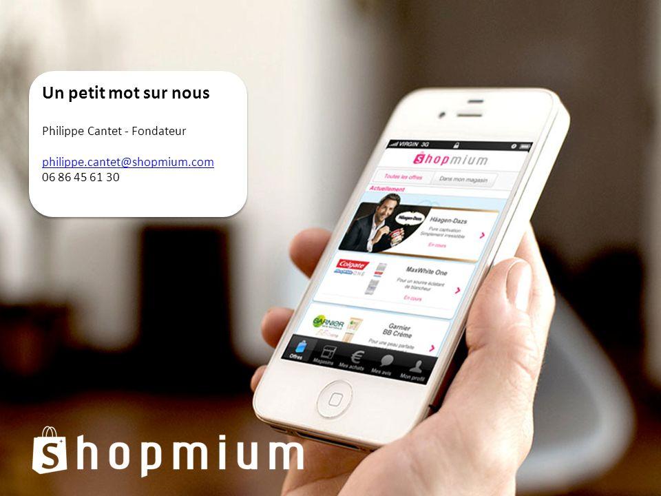 Page 2 Informations confidentielles - © Shopmium SAS Shopmium: une application mobile qui permet de découvrir et essayer des nouveaux produits du quotidien dans les magasins autour de soi Conso: un monde dhyper-choix, sentiment dopportunité manquée Marque/ Enseigne: besoin de faire émerger et essayer mes gammes clé Les « Promotions Privées » de Shopmium: découvrir et essayer une sélection de bons produits dans mon point de vente habituel