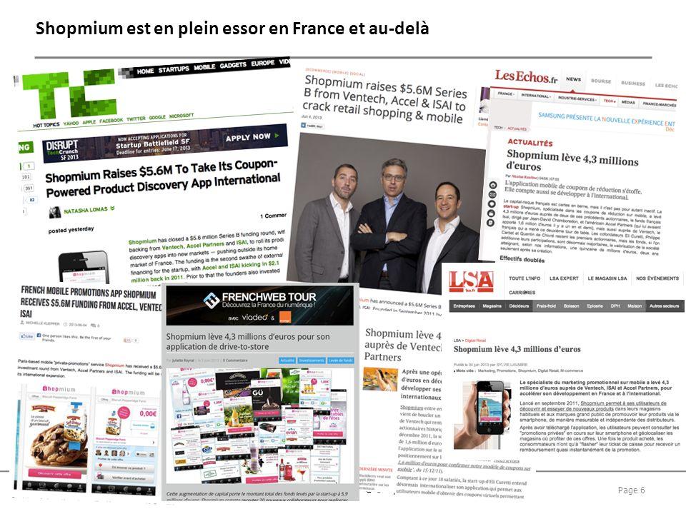 Page 6 Informations confidentielles - © Shopmium SAS Shopmium est en plein essor en France et au-delà