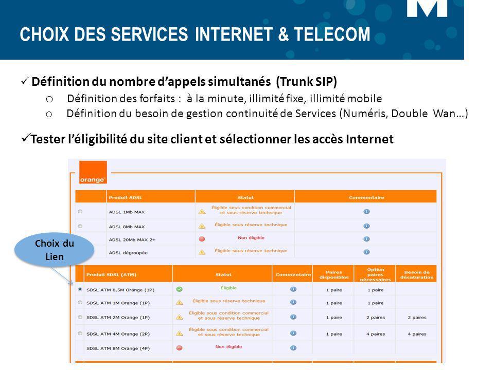 CHOIX DES SERVICES INTERNET & TELECOM Définition du nombre dappels simultanés (Trunk SIP) o Définition des forfaits : à la minute, illimité fixe, illi