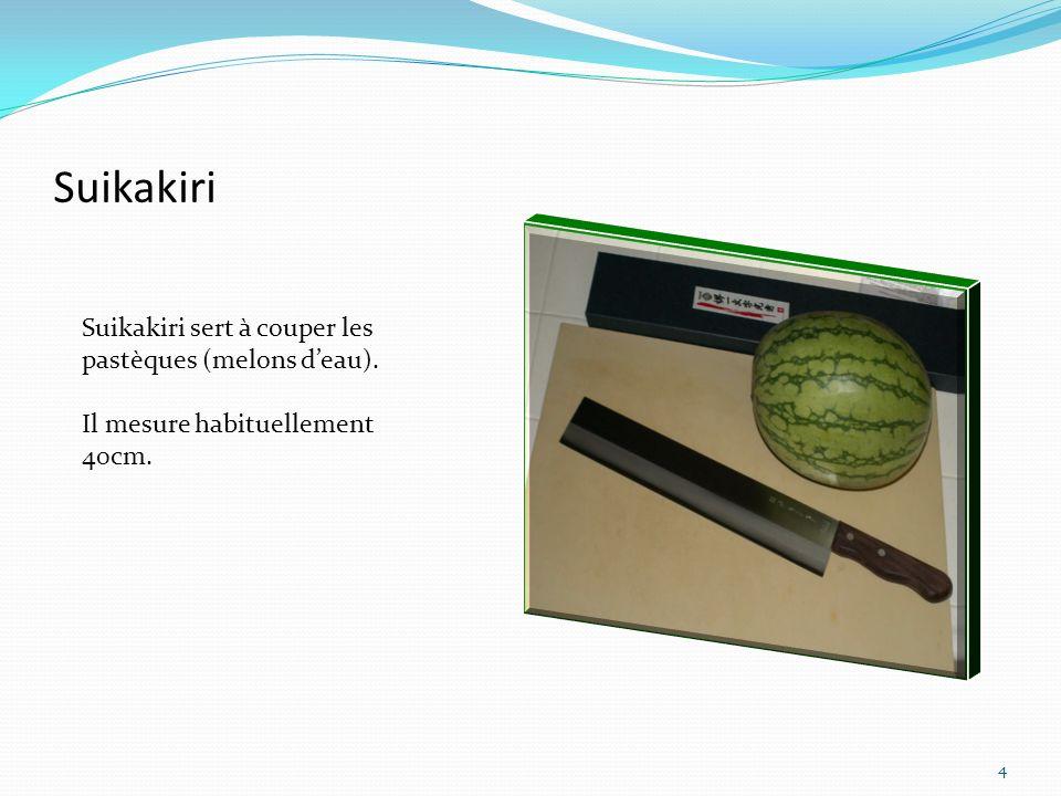 USUBA Usuba veut dire fine lame. Ce couteau sert à couper les légumes. Sa lame mesure 30cm. 5