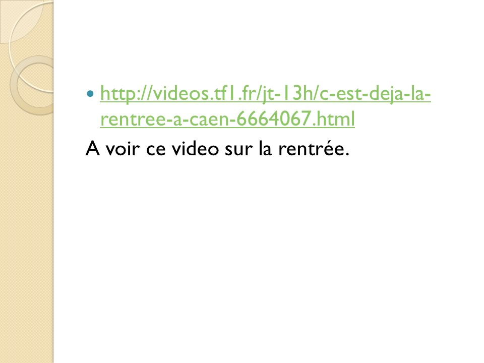 http://videos.tf1.fr/jt-13h/c-est-deja-la- rentree-a-caen-6664067.html http://videos.tf1.fr/jt-13h/c-est-deja-la- rentree-a-caen-6664067.html A voir c