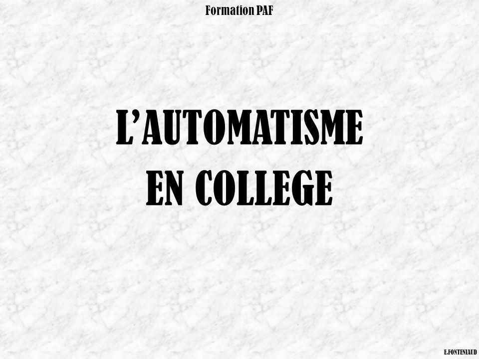 LAUTOMATISME EN COLLEGE Formation PAF E.FONTENIAUD