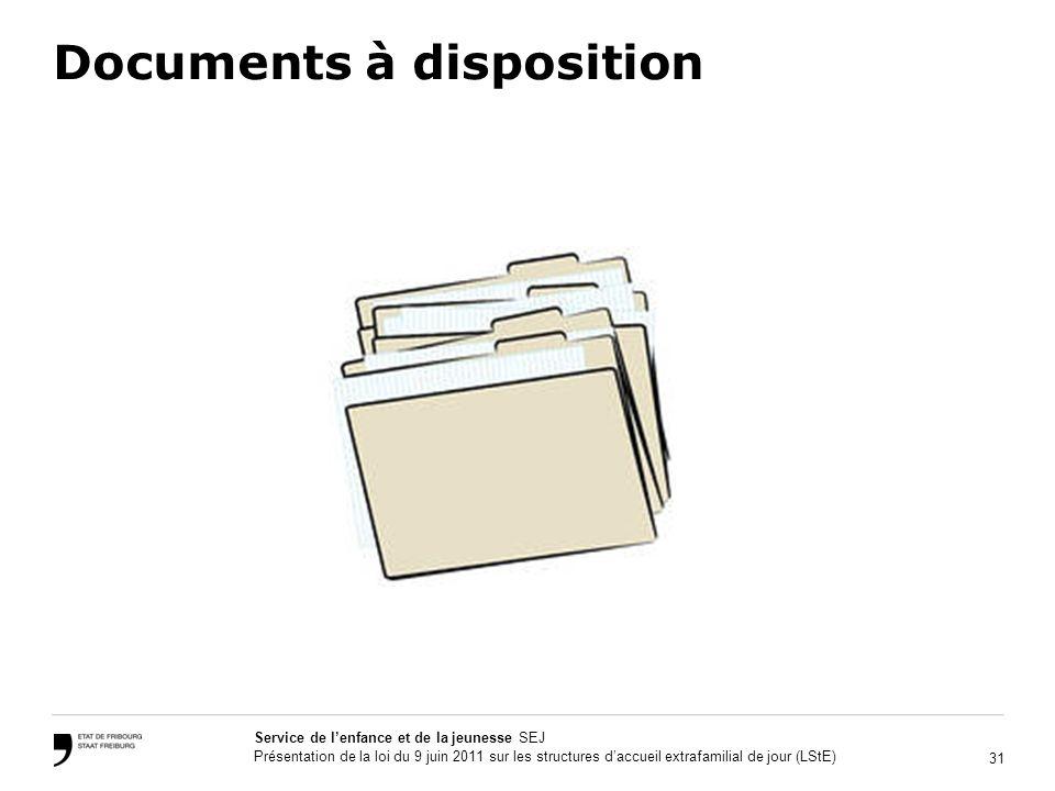 31 Service de lenfance et de la jeunesse SEJ Présentation de la loi du 9 juin 2011 sur les structures daccueil extrafamilial de jour (LStE) Documents à disposition